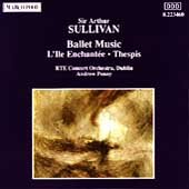Sir Arthur Sullivan, Ballet Music; L'lle Enchantee, Thespis. TRE Concer Orchestra, Dublin, Andrew Penny cond.
