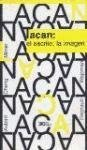 img - for Lacan, el escrito, la imagen (Spanish Edition) book / textbook / text book