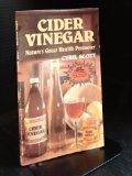 Cider Vinegar: Nature's Great Promoter and Safest Cure of Obesity
