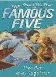 Enid Blyton The Famous Five 3: Five Run Away Together