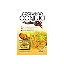 Cocinando conejo / Cooking Rabbit (Spanish Edition) by Florencia Gracia Segura