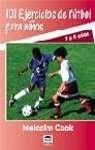 101 Ejercicios De Futbol Para Ninos De 7 a 11 Anos / 101 Youth Football Drills: Age 7 to 11 (Spanish Edition)