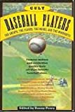 Cult Baseball Players: The Greats, the Flakes, the Weird and the Wonderful (0671671723) by Peary, Danny