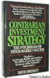 Contrarian Investment Strategy: The Psychology of Stock-Market Success