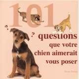 echange, troc Helen Dennis - 101 questions que votre chien aimerait vous poser : Tout ce qui tracasse votre chien, et la solution à ses problèmes