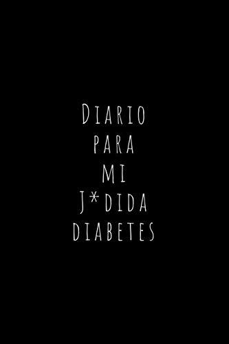 Diario Para Mi J*dida Diabetes Registra Todas las Medidas de Azúcar| Cuaderno de Control de Diabetes | Regalo Útil para Diabéticos | 110 Páginas  [Diabetes, Cuaderno para] (Tapa Blanda)