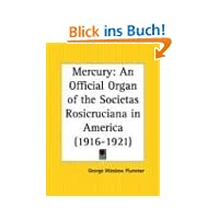 Mercury: An Official Organ of the Societas Rosicruciana in America 1916-1921