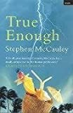 True Enough (1862076308) by STEPHEN MCCAULEY
