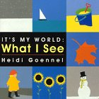 What I See (Its My World Board Book)