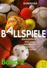 Ballspiele, Bd.2