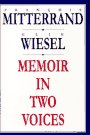 Memoir in Two Voices, Francois Mitterrand, Elie Wiesel