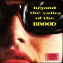 Brood Beyond the Valley of the Brood