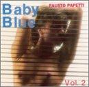 Fausto Papetti - Baby Blue Music, Vol. 2 - Zortam Music