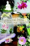 img - for Healing From an Aubergine Spirit: Sequel to: Prose From an Aubergine Spirit book / textbook / text book
