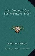 Het Dialect Van Elten-Bergh (1901) Het Dialect Van Elten-Bergh (1901)