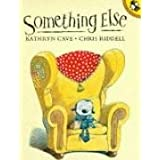 Something Else (Picture Puffin)by Kathryn Cave