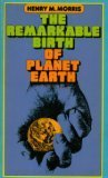 The Remarkable Birth of Planet Earth, Henry M. Morris