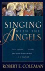 Singing With the Angels (0800756738) by Coleman, Robert Emerson