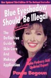 Blue Eyeshadow Should Still be Illegal: The World After Retin-A: What Do You Do Now? (0961551445) by Begoun, Paula