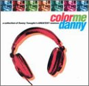 Color Me Danny - Collection of Best Remixes