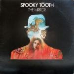 SPOOKY TOOTH / THE MIRROR