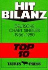 Hit Bilanz. Deutsche Chart Singles 1956 - 1980 'Top 10'.