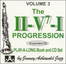 Vol. 3, The II/V7/I Progression: A New Approach To Jazz Improvisation (Book & CD Set)