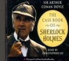 Sir Arthur Conan Doyle The Case Book of Sherlock Holmes: Unabridged