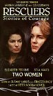 Rescuers: Stories of Courage - Two Women [VHS]