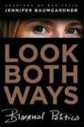 Look Both Ways: Bisexual Politics, Jennifer Baumgardner