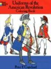 Uniforms of the American Revolution Coloring Book (Dover Fashion Coloring Book) (0486218503) by Peter F. Copeland