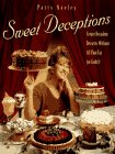 img - for Sweet Deceptions: Create Decadent Desserts Without All that Fat (or Guilt!) book / textbook / text book