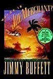 Where Is Joe Merchant?: A Novel Tale (0151962960) by Jimmy Buffett