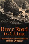 img - for River Road to China The Mekong River Expedition, 1866-73 book / textbook / text book