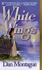 White Wings, F. DANIEL MONTAGUE