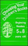 Choosing Your Children's Books 5 to 8 Years