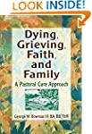 Dying, Grieving, Faith, and Family: A...
