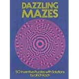 "Dazzling Mazes: 50 Inventive Puzzles with Solutions (Dover novelty books & popular recreations)von ""Ulrich Koch"""
