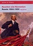 Michael Lynch Reaction and Revolution: Russia, 1894-1924 (Access to History)