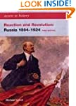 Reaction and Revolution: Russia, 1894...