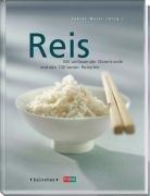 Reis. Mit umfassender Warenkunde und den 100 besten Rezepten