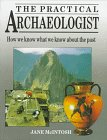 img - for The Practical Archaeologist: How We Know What We Know About the Past book / textbook / text book