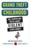 img - for Grand Theft Childhood by Kutner, Lawrence, Olson, Cheryl [Hardcover] book / textbook / text book