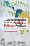 De La Administracion Publica A Las Politicas Publicas: Ensayos Desde La Ciencia Politica (Spanish Edition)