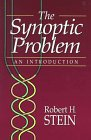 The Synoptic Problem: An Introduction (0801020190) by Stein, Robert H.
