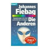 """Die Anderenvon """"Johannes Fiebag"""""""