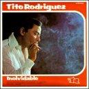 Tito Rodriguez - 癮 - 时光忽快忽慢,我们边笑边哭!