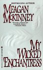 My Wicked Enchantress (Lovegram Historical Romance S.), MEAGAN MCKINNEY
