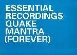 Quake - Mantra (Forever) - Essential Recordings