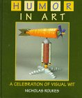 Humor In Art: A Celebration Of Visual Wit